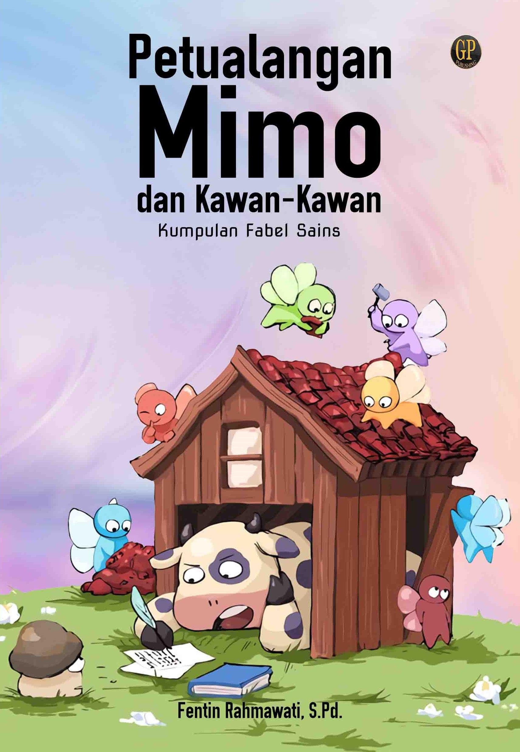 Petualangan Mimo dan kawan-kawan [sumber elektronis] : kumpulan fabel sains