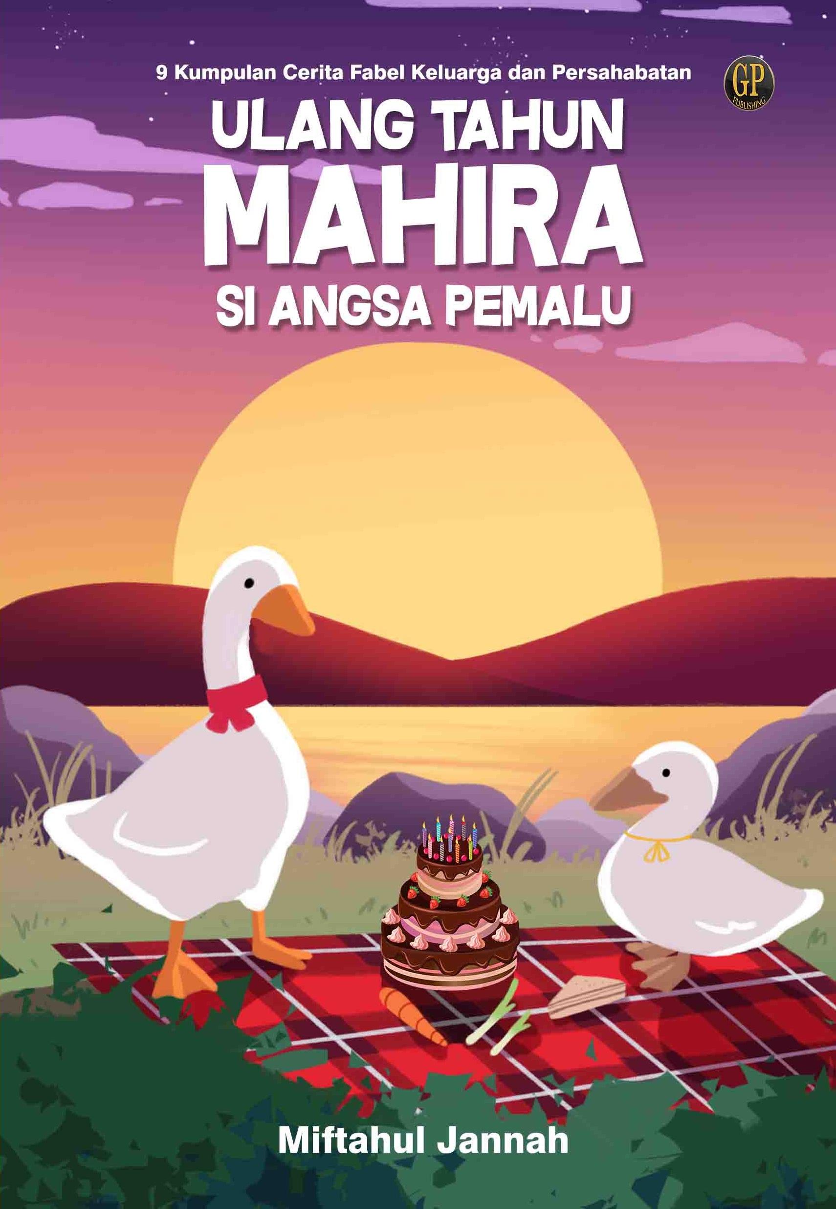 Ulang tahun Mahira si angsa pemalu [sumber elektronis] : 9 kumpulan cerita fabel keluarga dan persahabatan