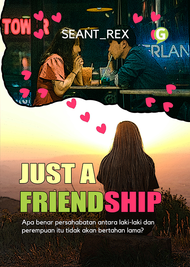 Just a friendship [sumber elektronis]