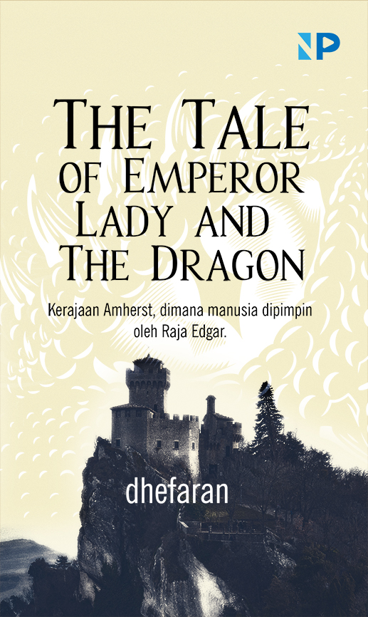 The tale of emperor lady and the dragon [sumber elektronis]