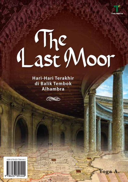 The last moor [sumber elektronis] : hari-hari terakhir di balik tembok alhambra