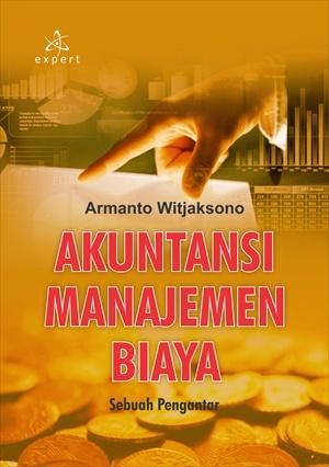 Akuntansi manajemen biaya ; sebuah pengantar [sumber elektronis]