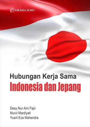 Hubungan kerja sama Indonesia dan Jepang [sumber elektronis]
