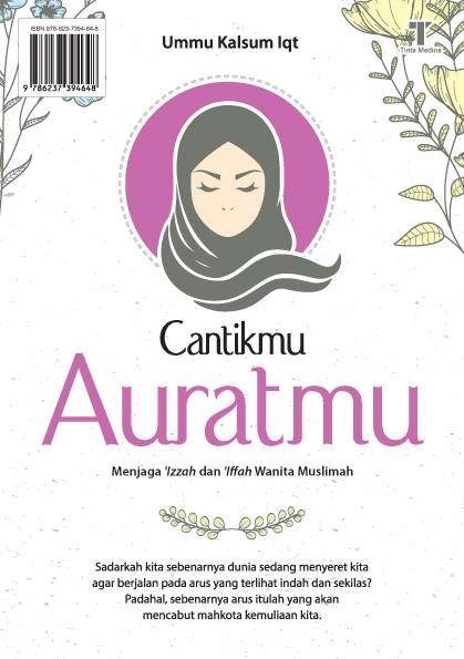 Cantikmu auratmu [sumber elektronis] : menjaga 'izzah dan 'iffah wanita muslimah