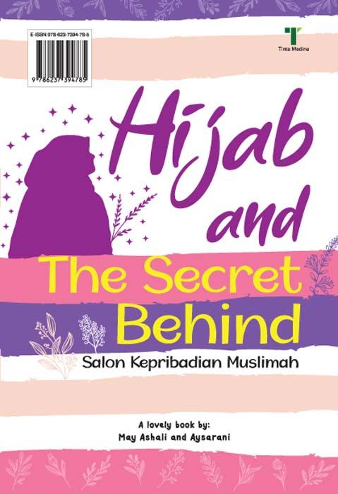 Hijab and the secret behind [sumber elektronis] : salon kepribadian muslimah