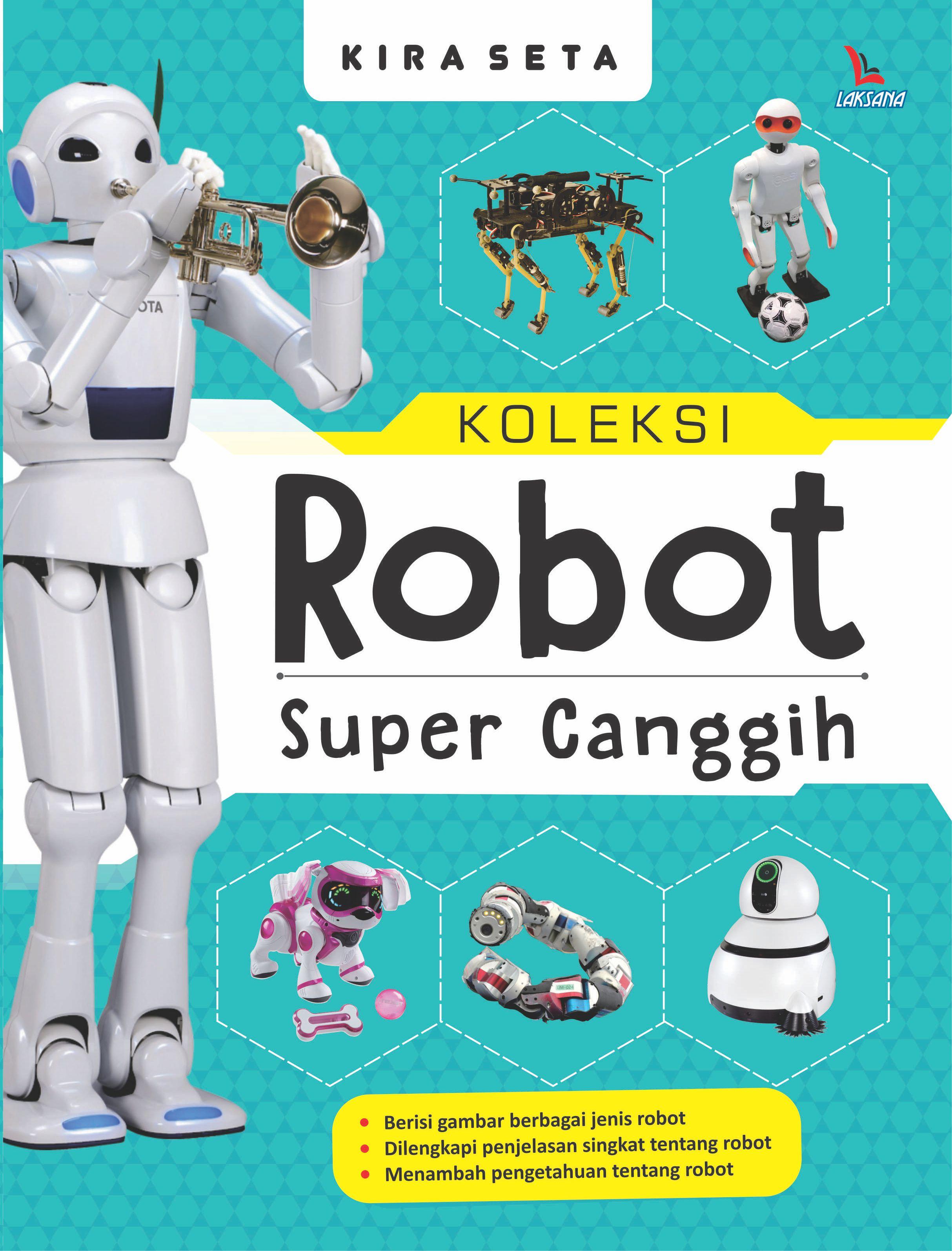 Koleksi robot super canggih [sumber elektronis]