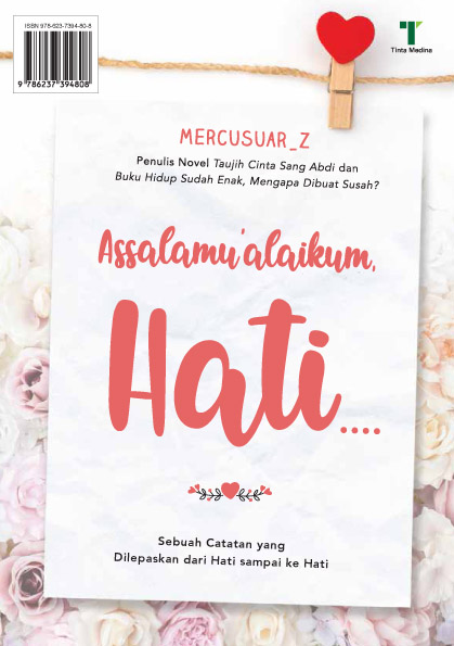Assalamu'alaikum, hati …. [sumber elektronis] : sebuah catatan yang dilepaskan dari hati sampai ke hati