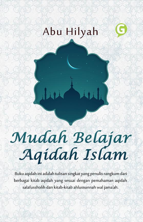 Mudah belajar aqidah Islam [sumber elektronis]