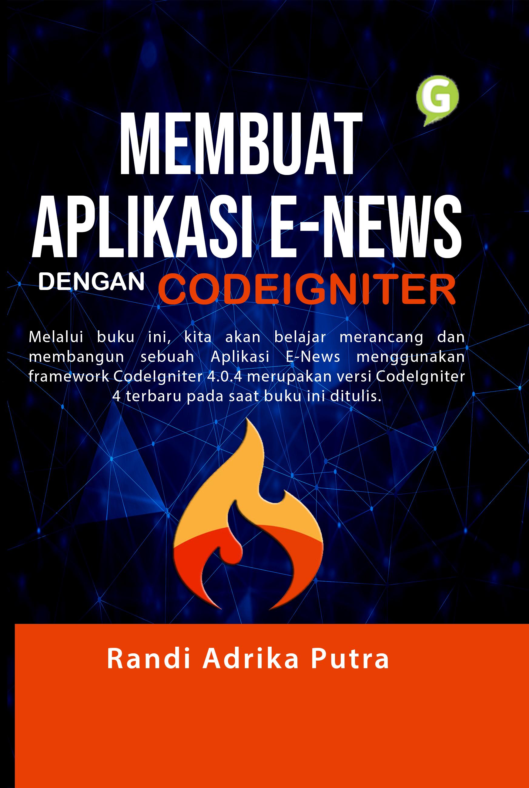 Membuat aplikasi e-news dengan CodeIgniter [sumber elektronis]