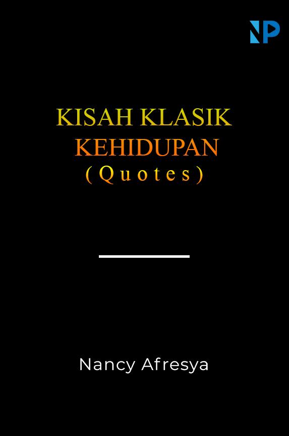 Kisah klasik kehidupan (quotes) [sumber elektronis]
