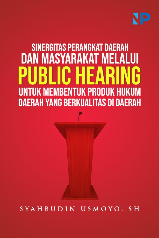 Sinergitas perangkat daerah dan masyarakat melalui public hearing untuk membentuk produk hukum daerah yang berkualitas di daerah [sumber elektronis]
