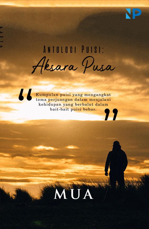 Antologi Puisi: Aksara Pusa [sumber elektronis]
