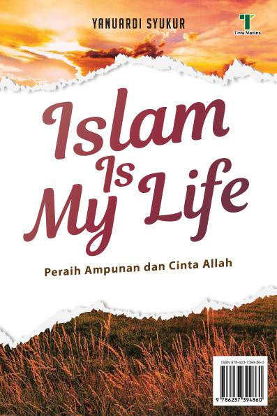 Islam is my life [sumber elektronis] : peraih ampunan dan cinta Allah