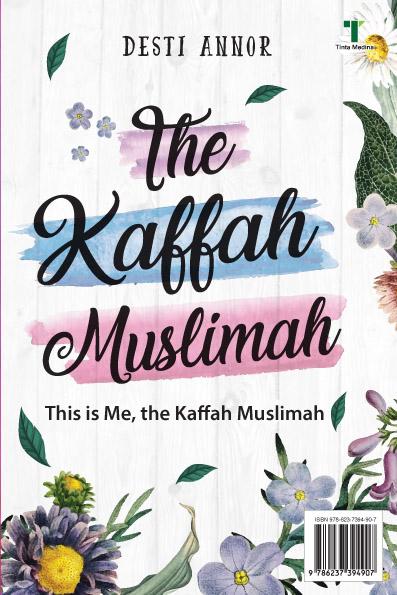 The kaffah muslimah [sumber elektronis] : this is me, the kaffah muslimah