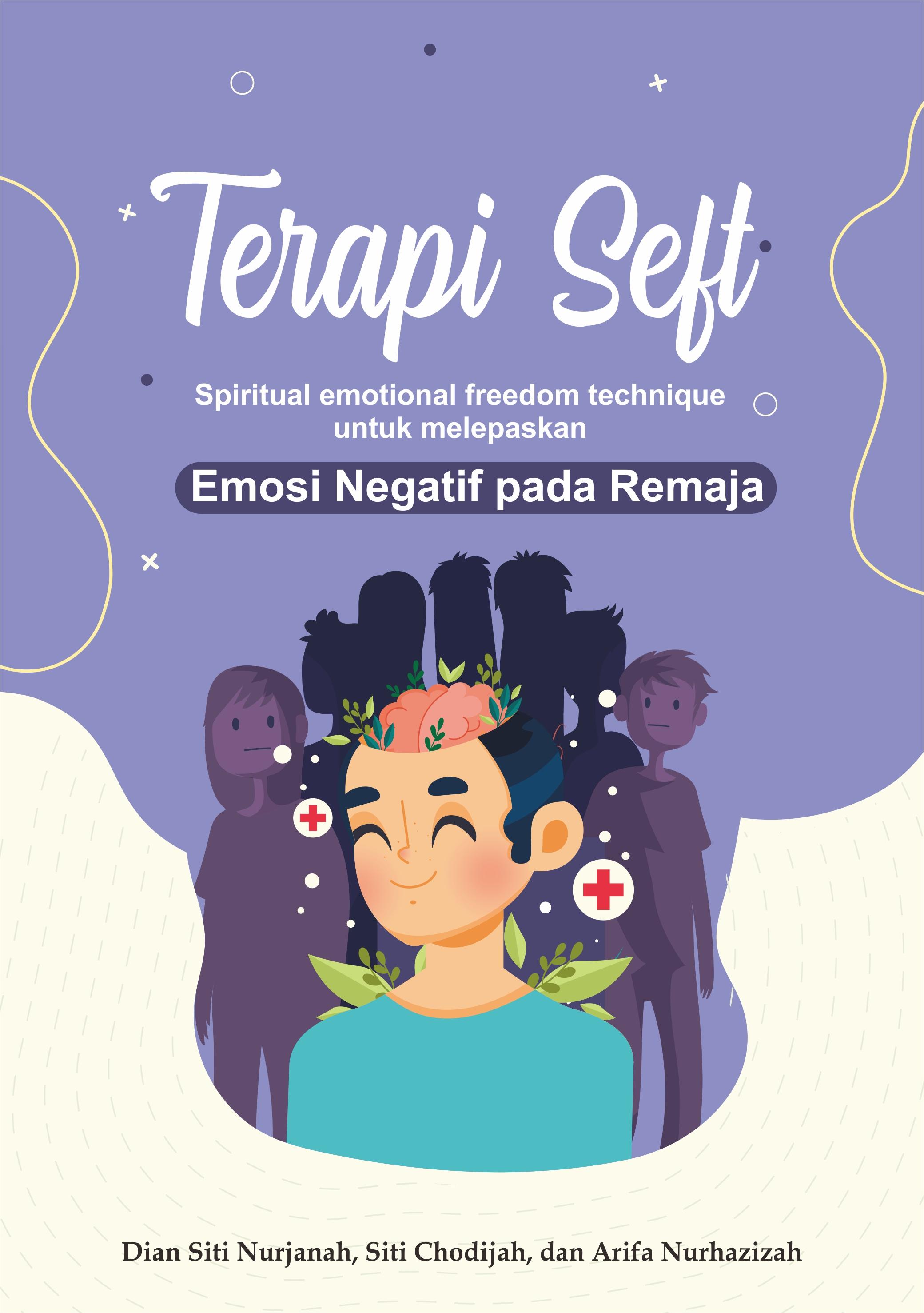 Terapi SEFT (spiritual emotional freedom technique)  untuk melepaskan emosi negatif pada remaja [sumber elektronis]