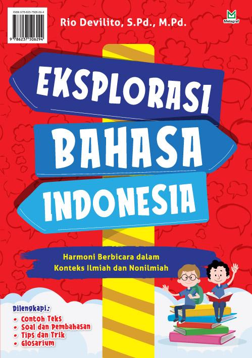 Eksplorasi bahasa Indonesia [sumber elektronis] : harmoni berbicara dalam konteks ilmiah dan nonilmiah