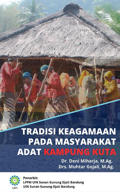 Tradisi keagamaan pada masyarakat adat kampung Kuta Kabupaten Ciamis [sumber elektronis]
