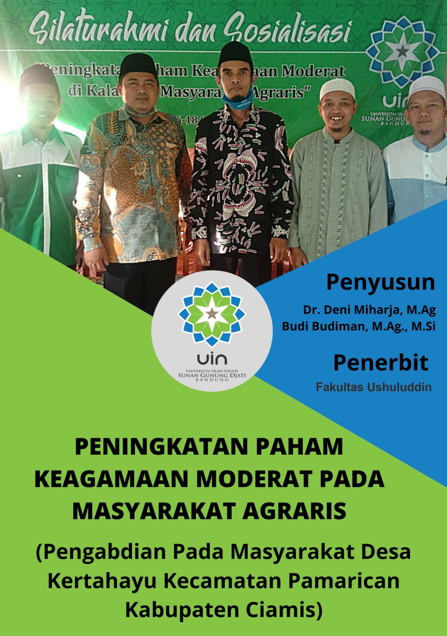 Peningkatan paham keagamaan moderat pada masyarakat agraris [sumber elektronis]  : pengabdian pada masyarakat Desa Kertahayu Kecamatan Pamarican Kabupaten Ciamis