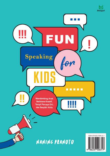 Fun speaking for kids [sumber elektronis] : membimbing anak berbicara kreatif, tampil percaya diri, dan berpikir kritis