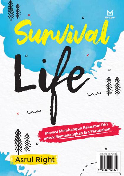 Survival life [sumber elektronis] : inovasi membangun kekuatan diri untuk memenangkan era perubahan