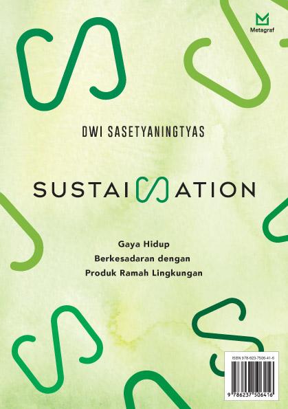 Sustaination [sumber elektronis] : gaya hidup berkesadaran dengan produk ramah lingkungan