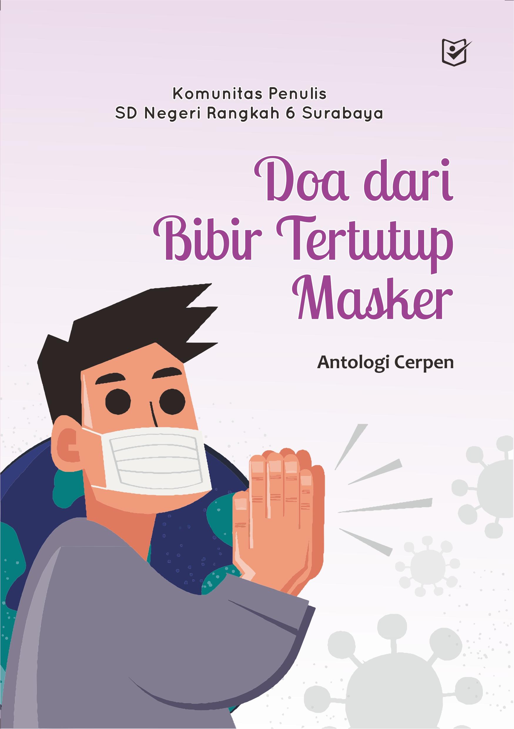 Doa dari bibir tertutup masker  [sumber elektronis] : antologi cerpen