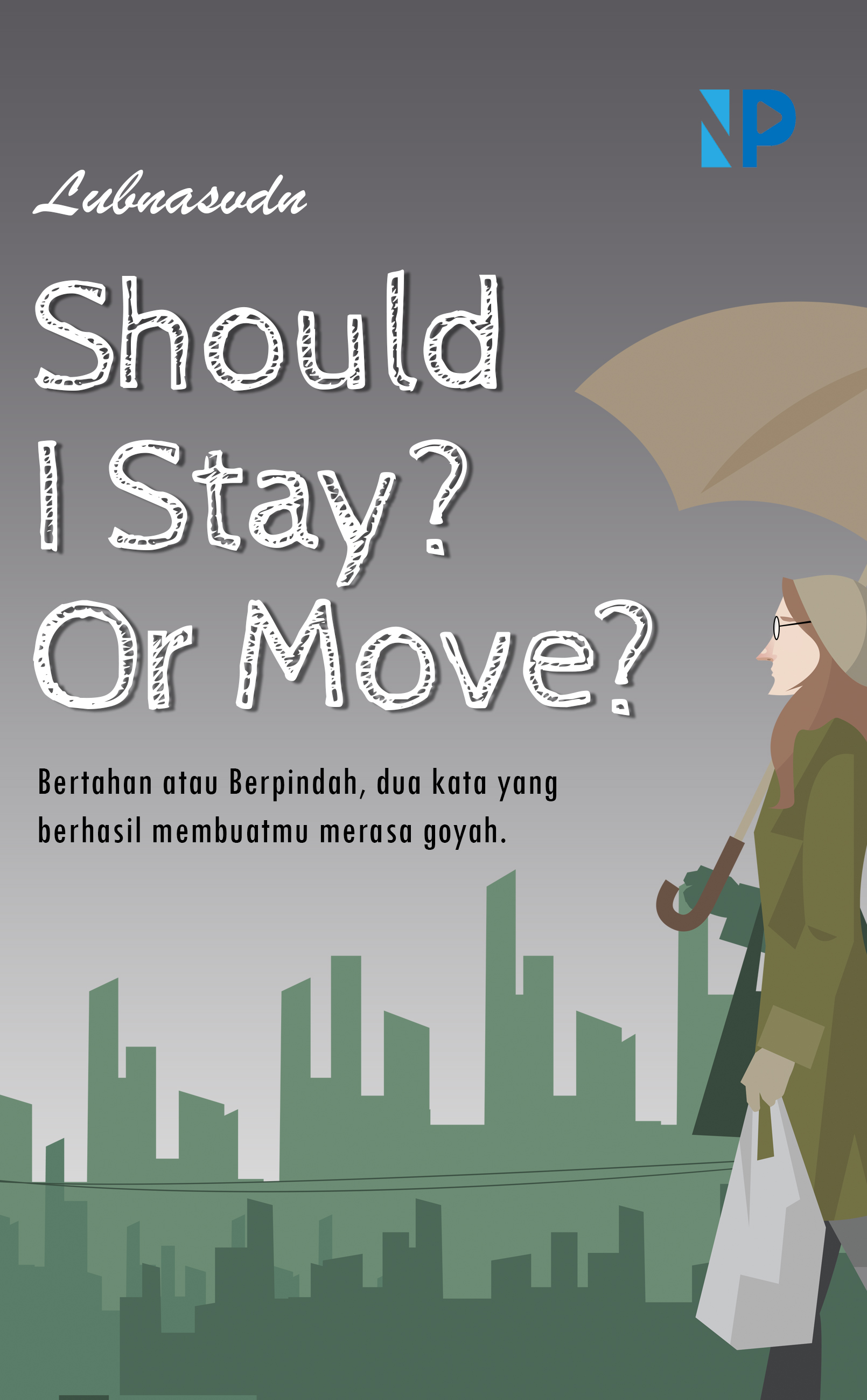 Should I stay? or move? [sumber elektronis]