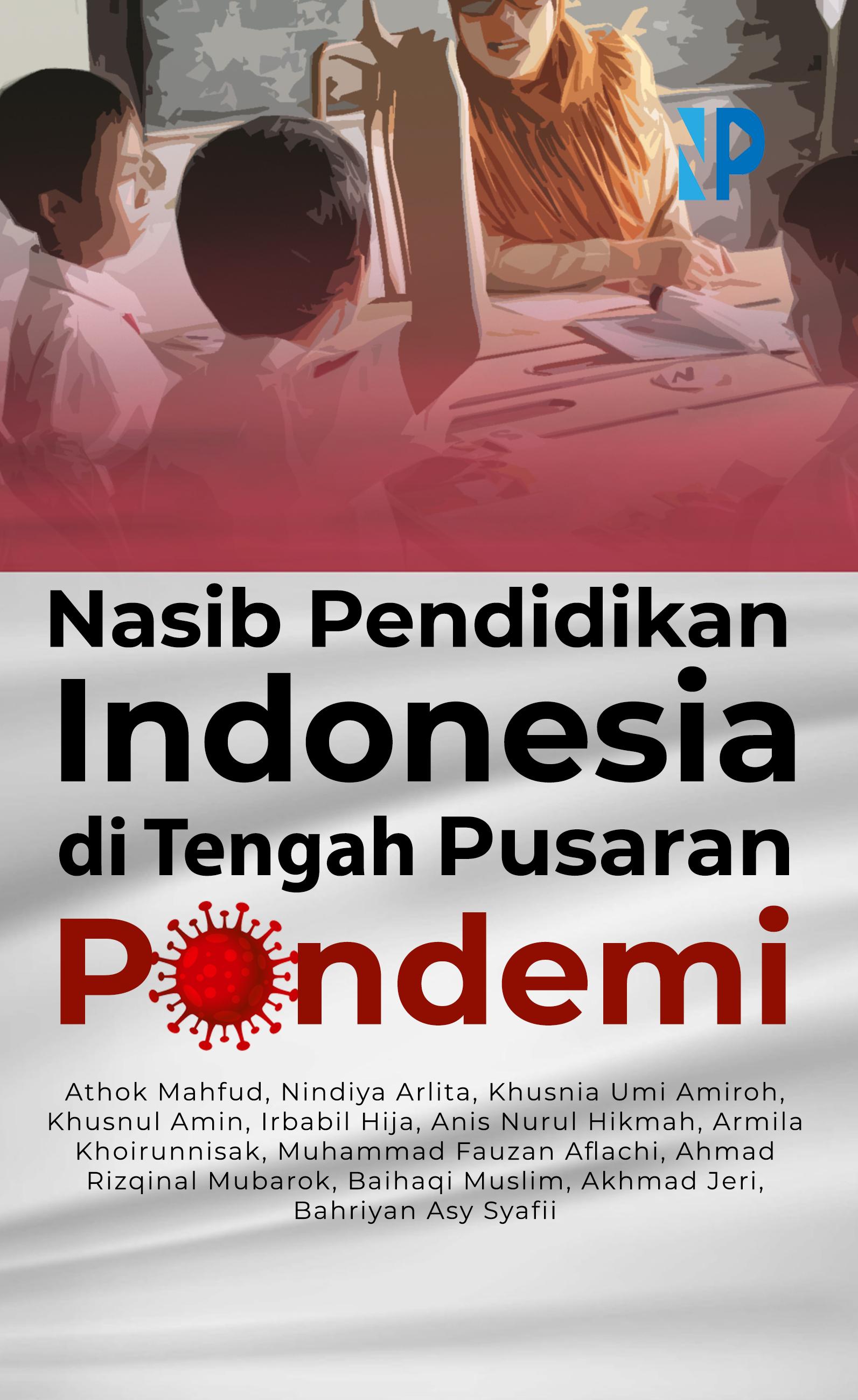 Nasib pendidikan Indonesia di tengah pusaran pandemi [sumber elektronis]