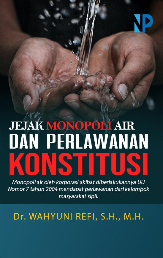 Jejak monopoli air dan perlawanan konstitusi [sumber elektronis]