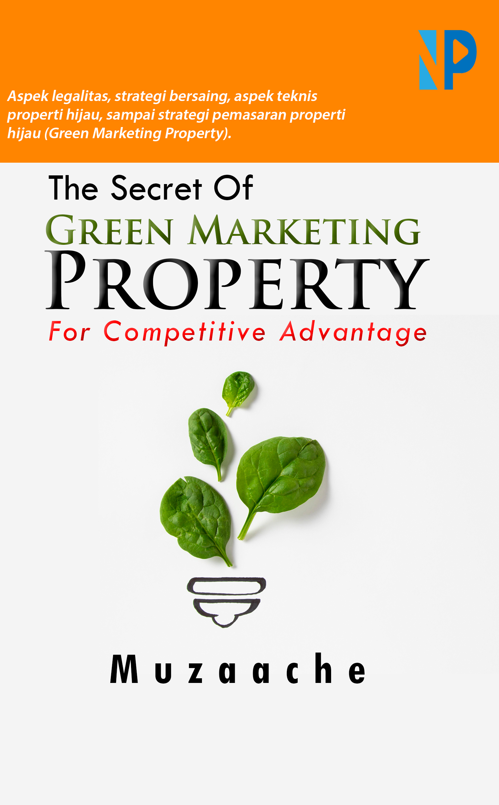 The secret of green marketing property for competitive advantage [sumber elektronis]