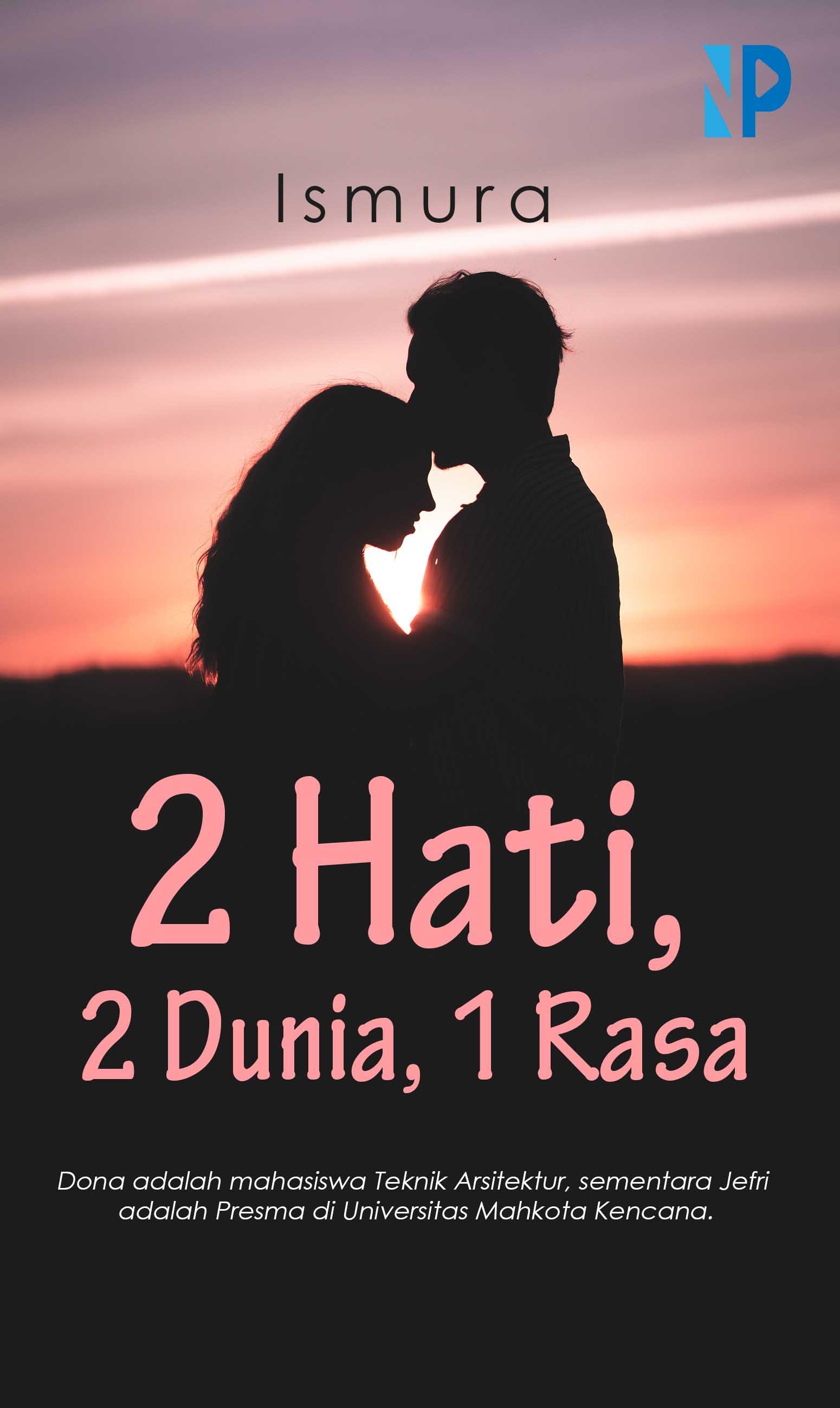 2 hati, 2 dunia, 1 rasa [sumber elektronis]