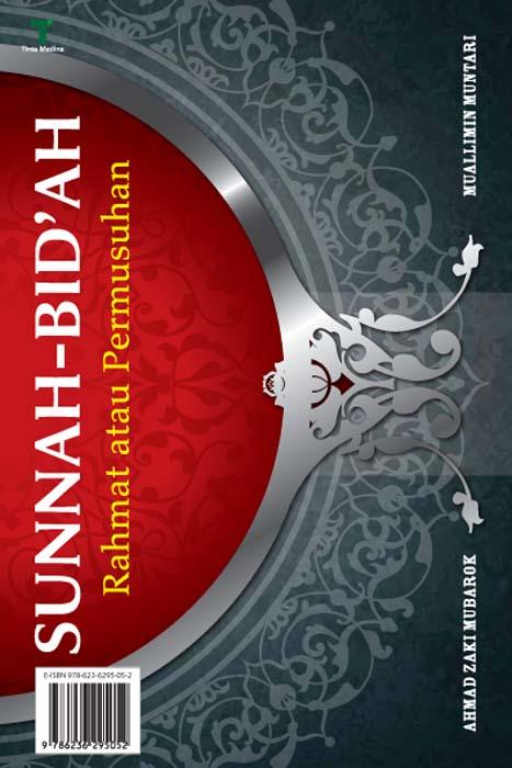 Sunnah bid'ah [sumber elektronis] : rahmat atau permusuhan