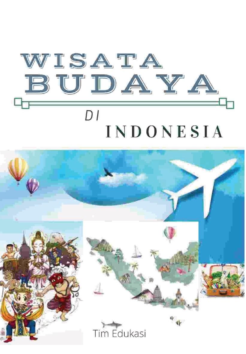 Wisata budaya di Indonesia [sumber elektronis]