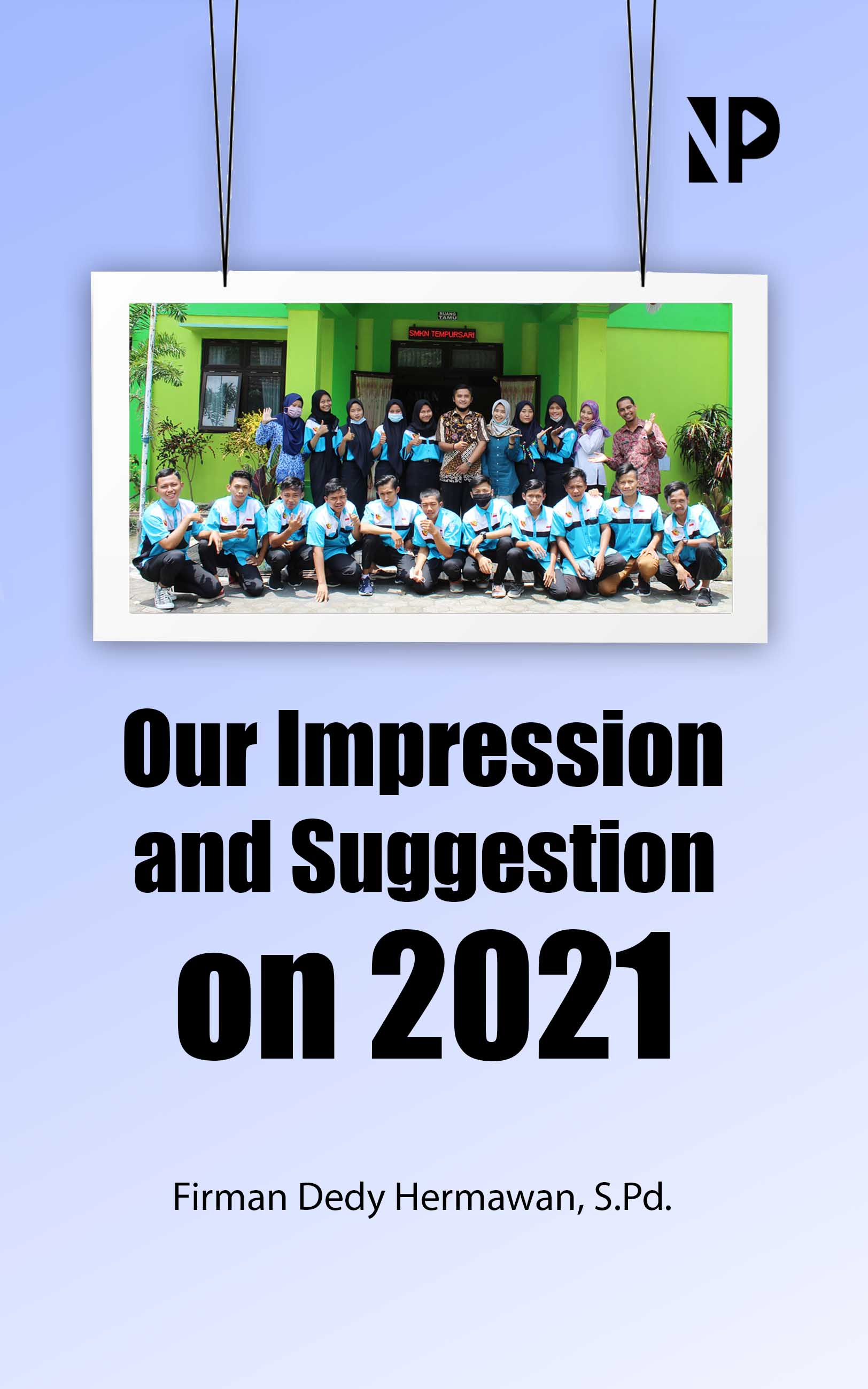 Our impression and suggestion on 2021 [sumber elektronis]