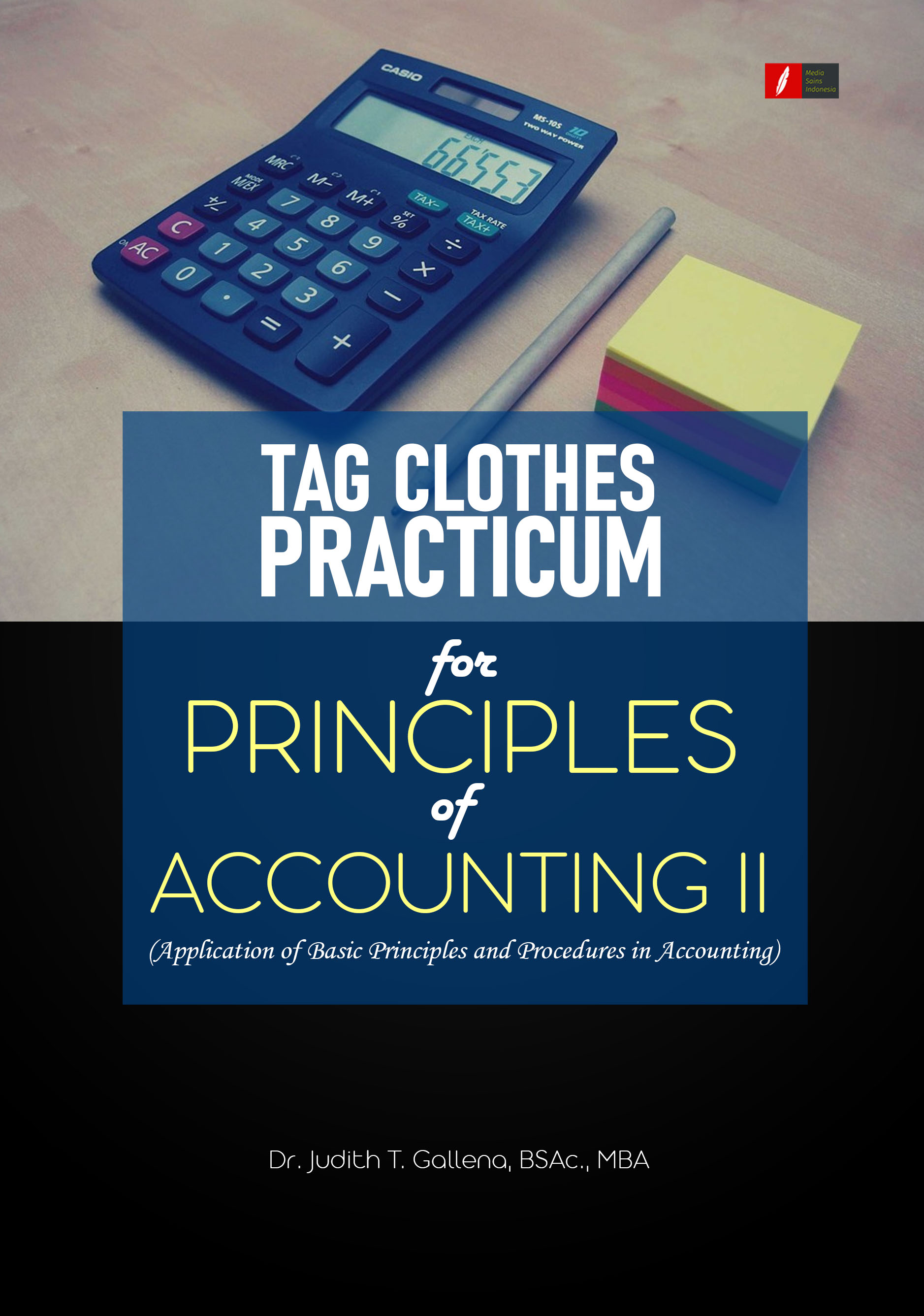 Tag clothes practicum for principles of accounting II [sumber elektronis]  : application of basic principles and procedures in accounting