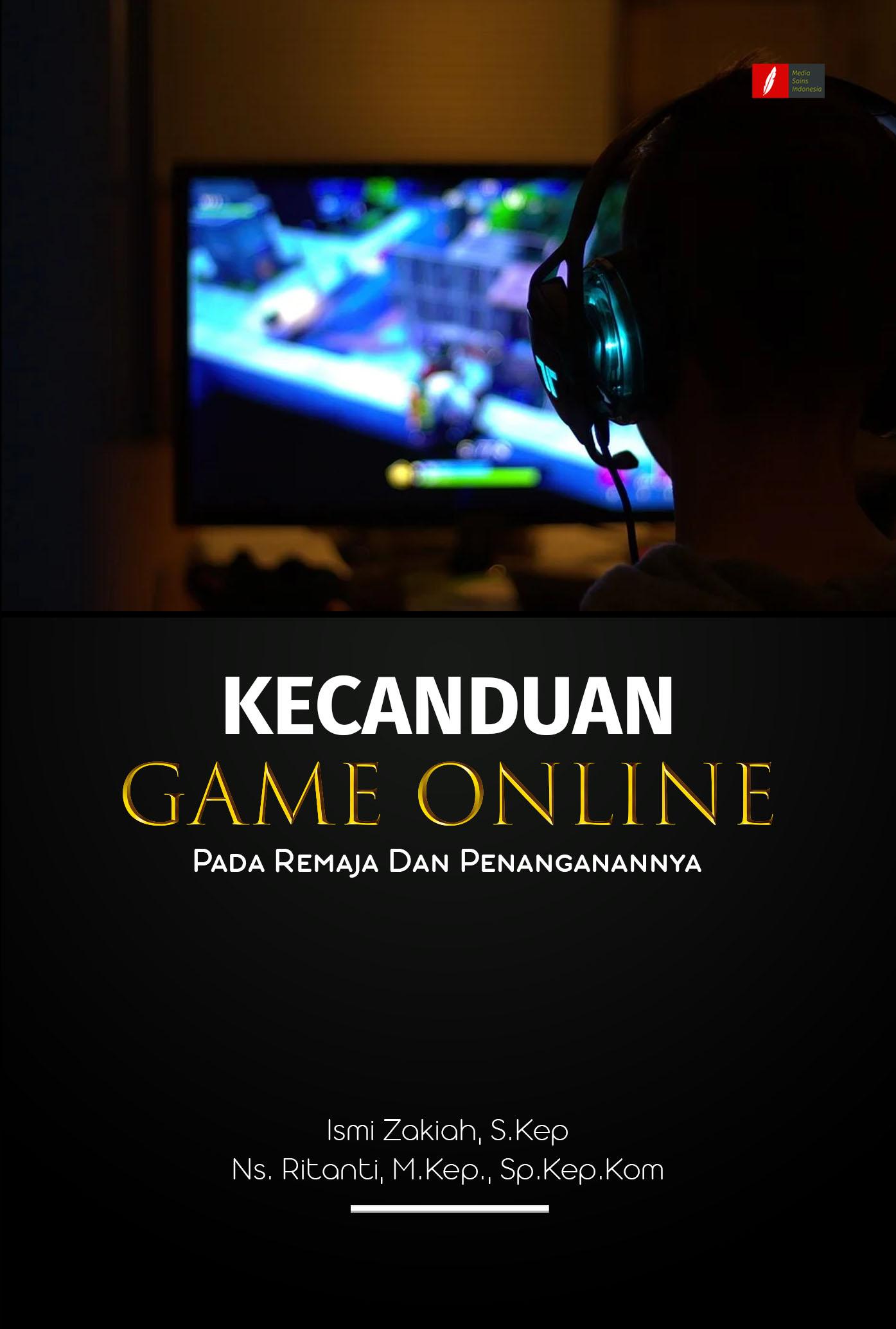 Kecanduan game online pada remaja dan penanganannya [sumber elektronis]