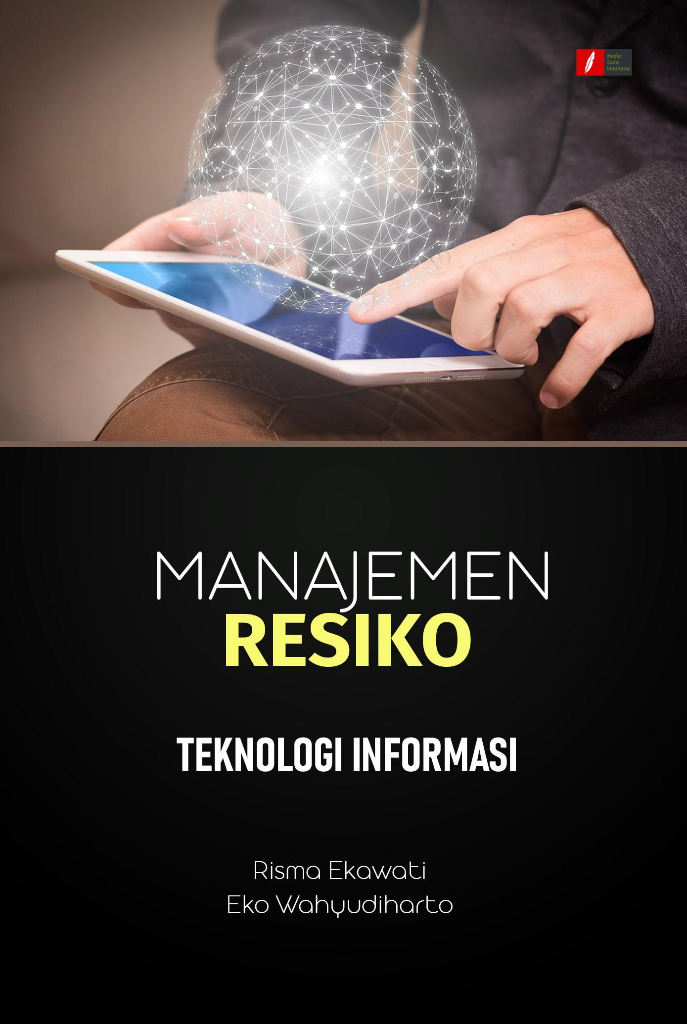 Manajemen resiko teknologi informasi [sumber elektronis]