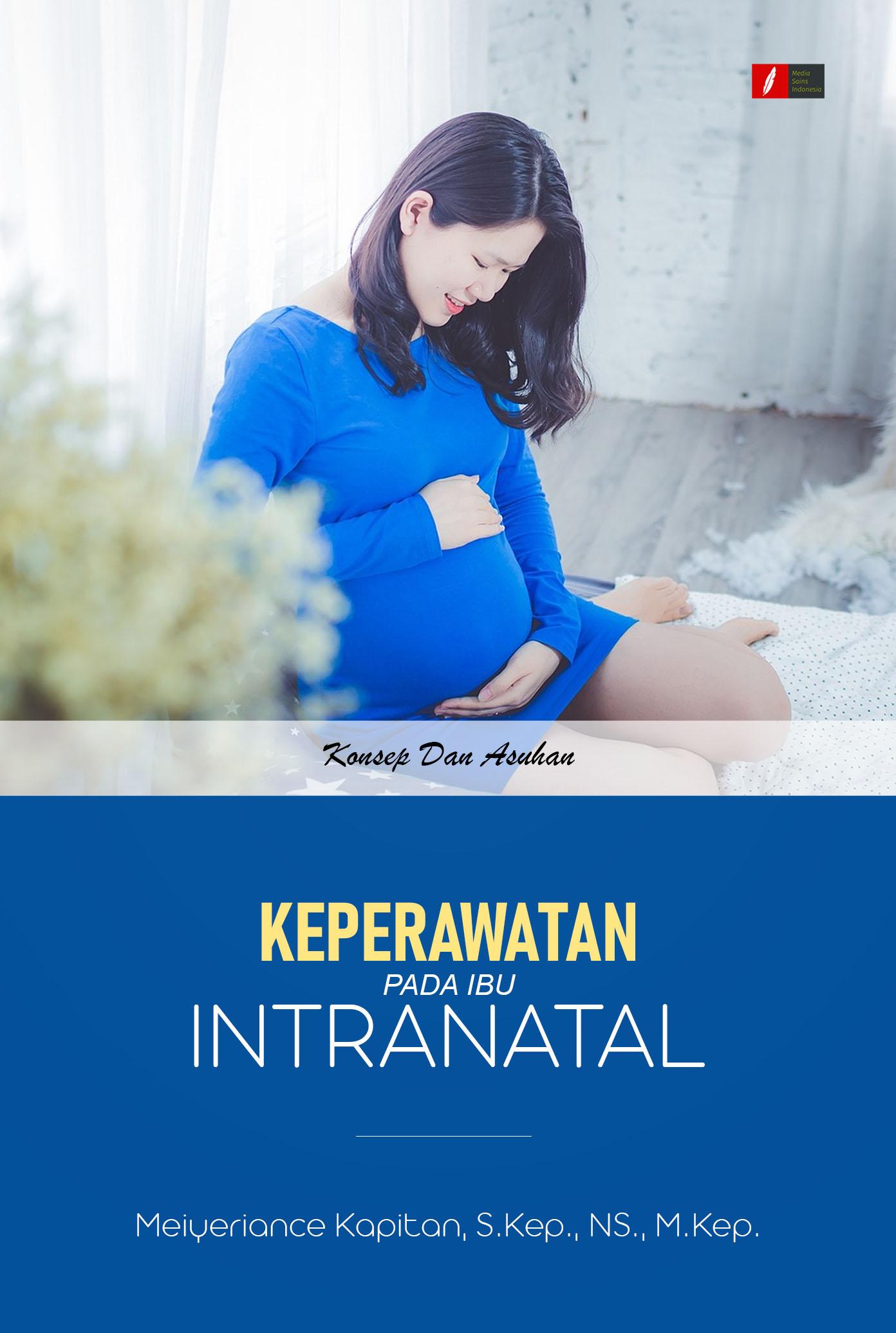 Konsep dan asuhan keperawatan pada ibu intranatal [sumber elektronis]
