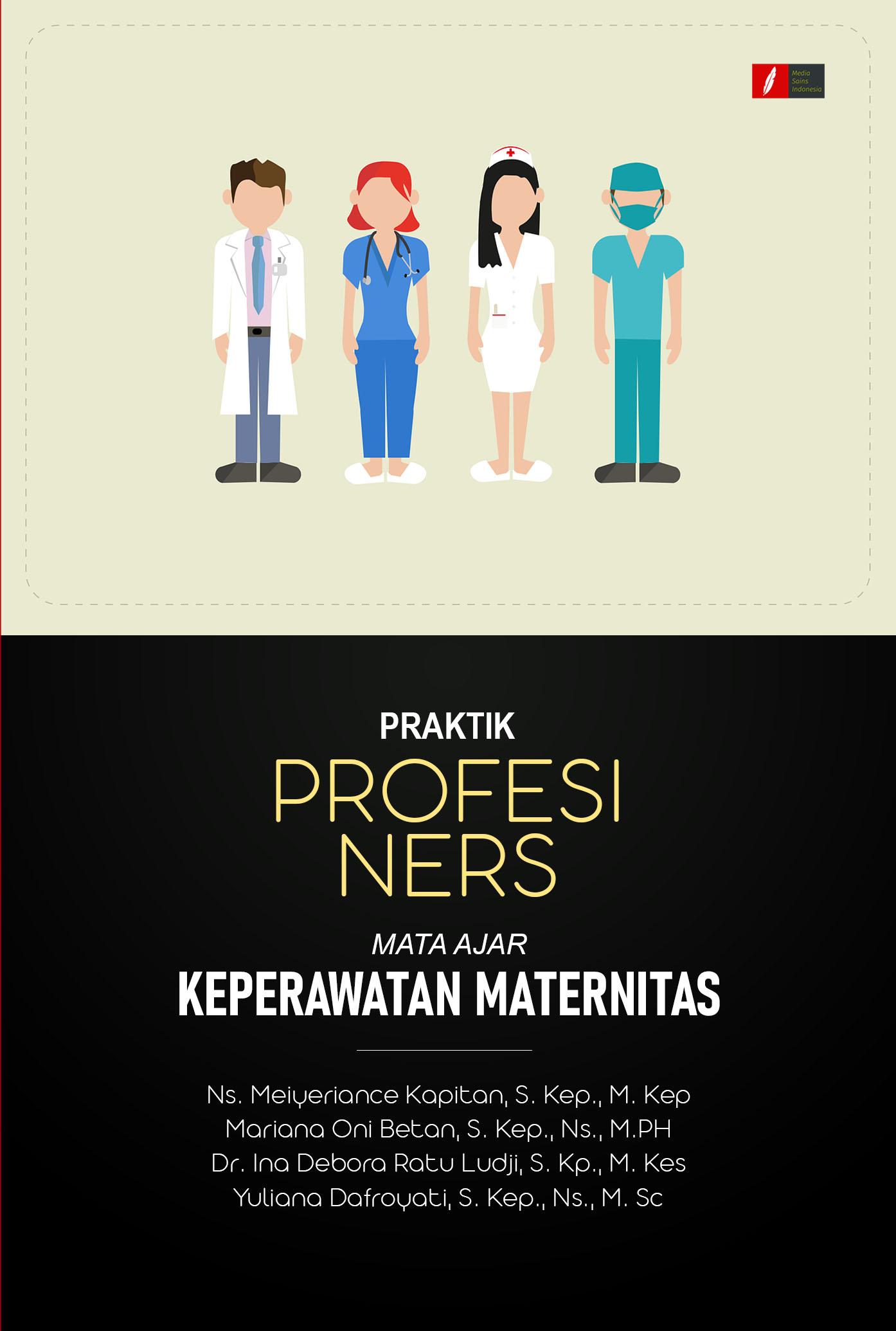 Praktik profesi ners [sumber elektronis] : mata ajar keperawatan maternitas