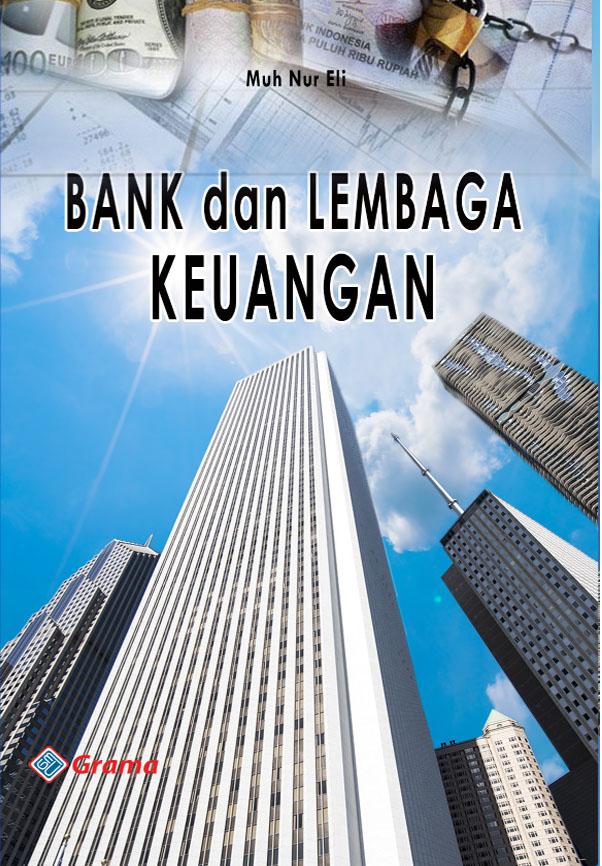 Bank dan lembaga keuangan [sumber elektronis]