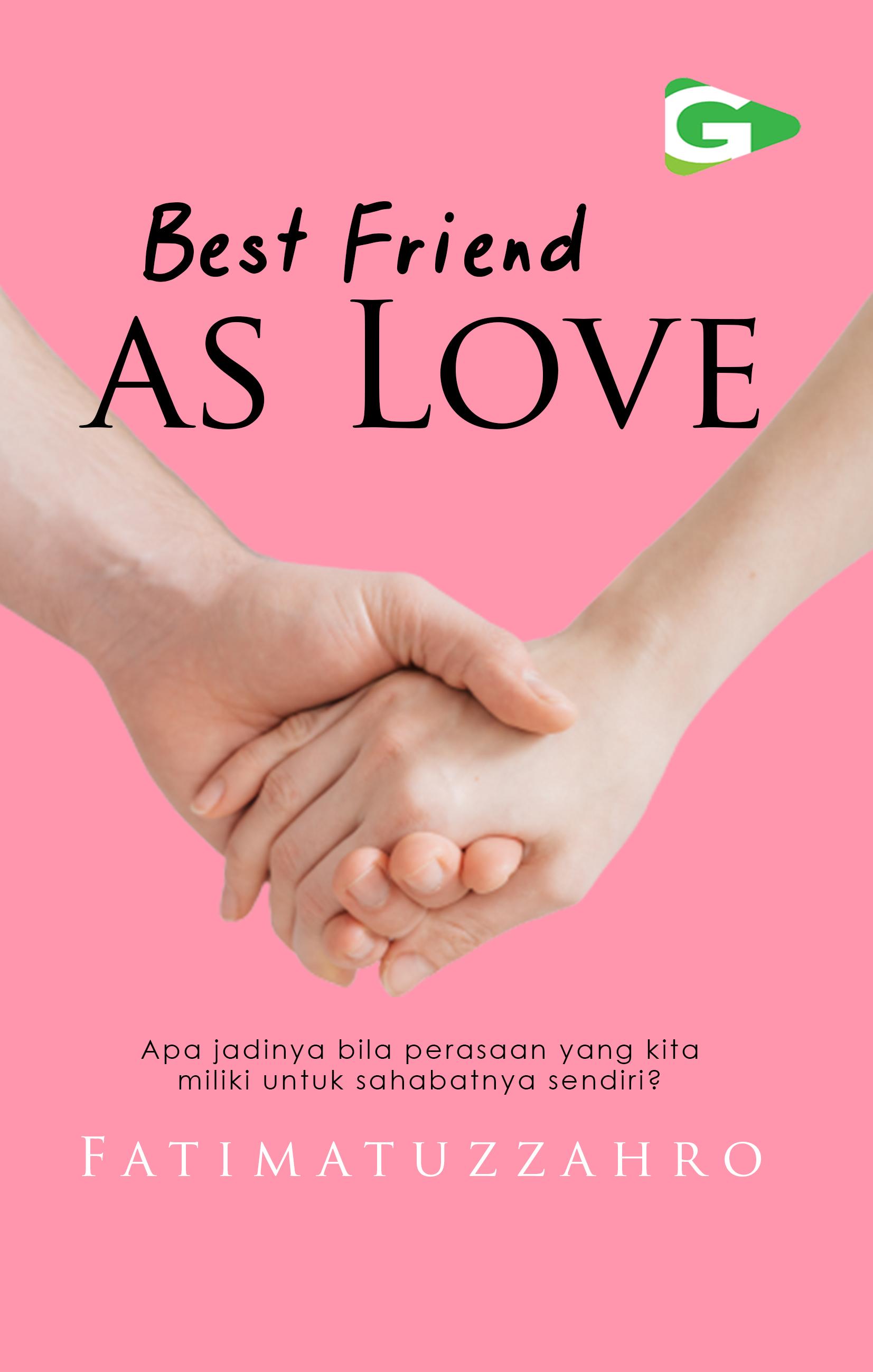 Best friend as love [sumber elektronis]