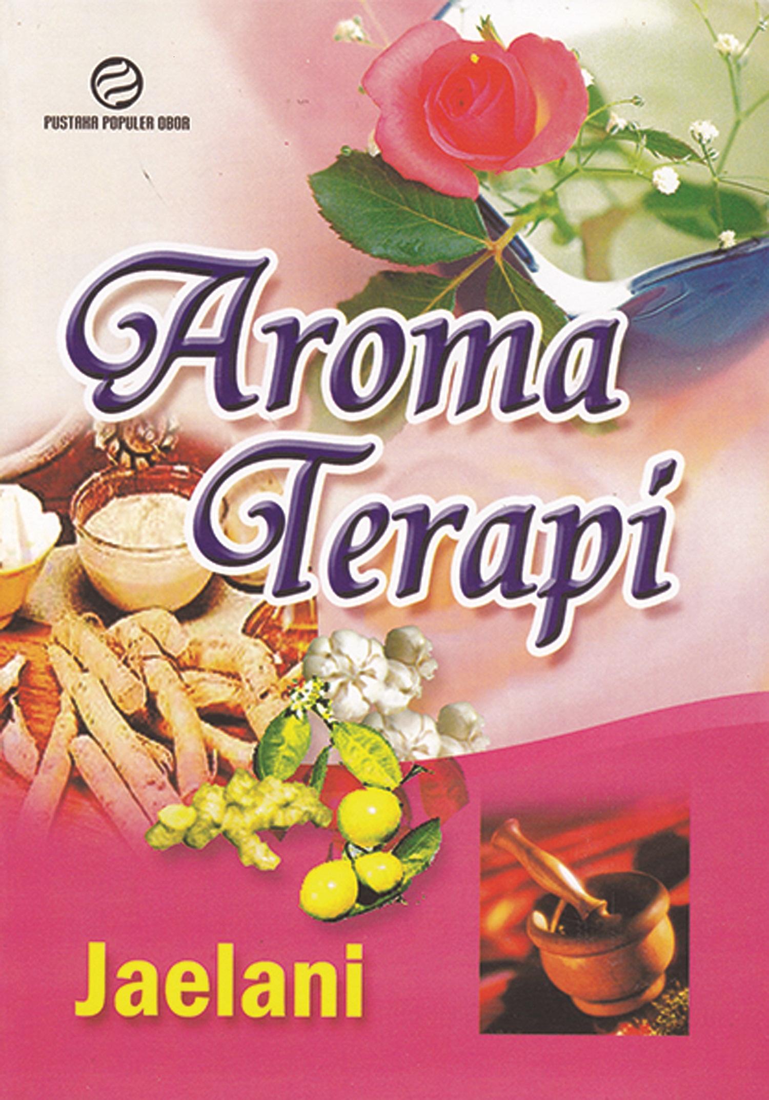 Aroma terapi [sumber elektronis]