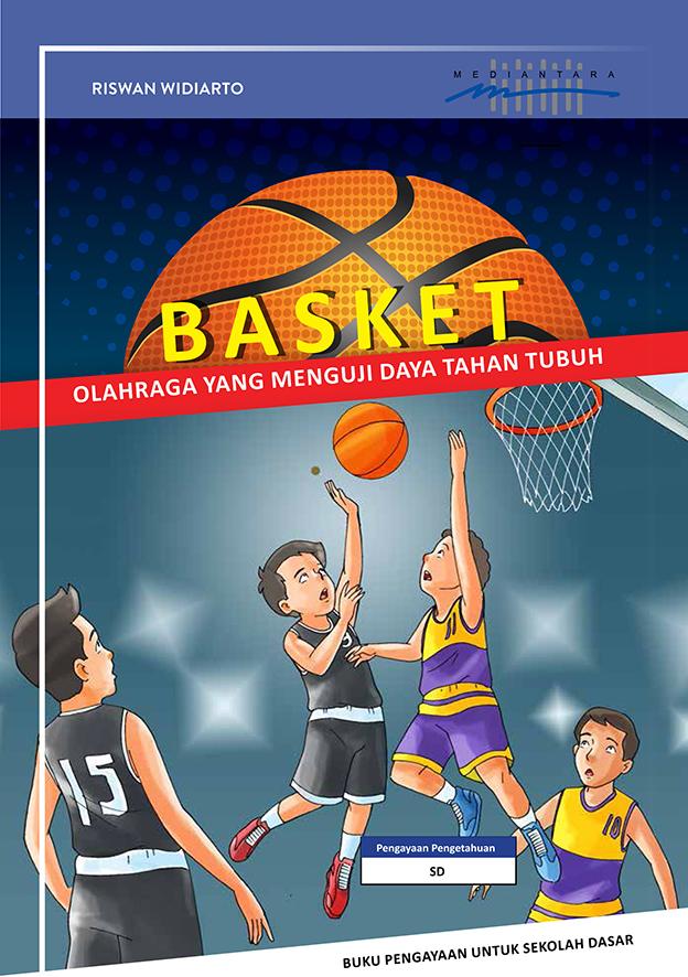 Basket [sumber elektronis] : olahraga yang menguji daya tahan tubuh