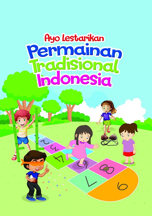 Ayo lestarikan permainan tradisional Indonesia [sumber elektronis]