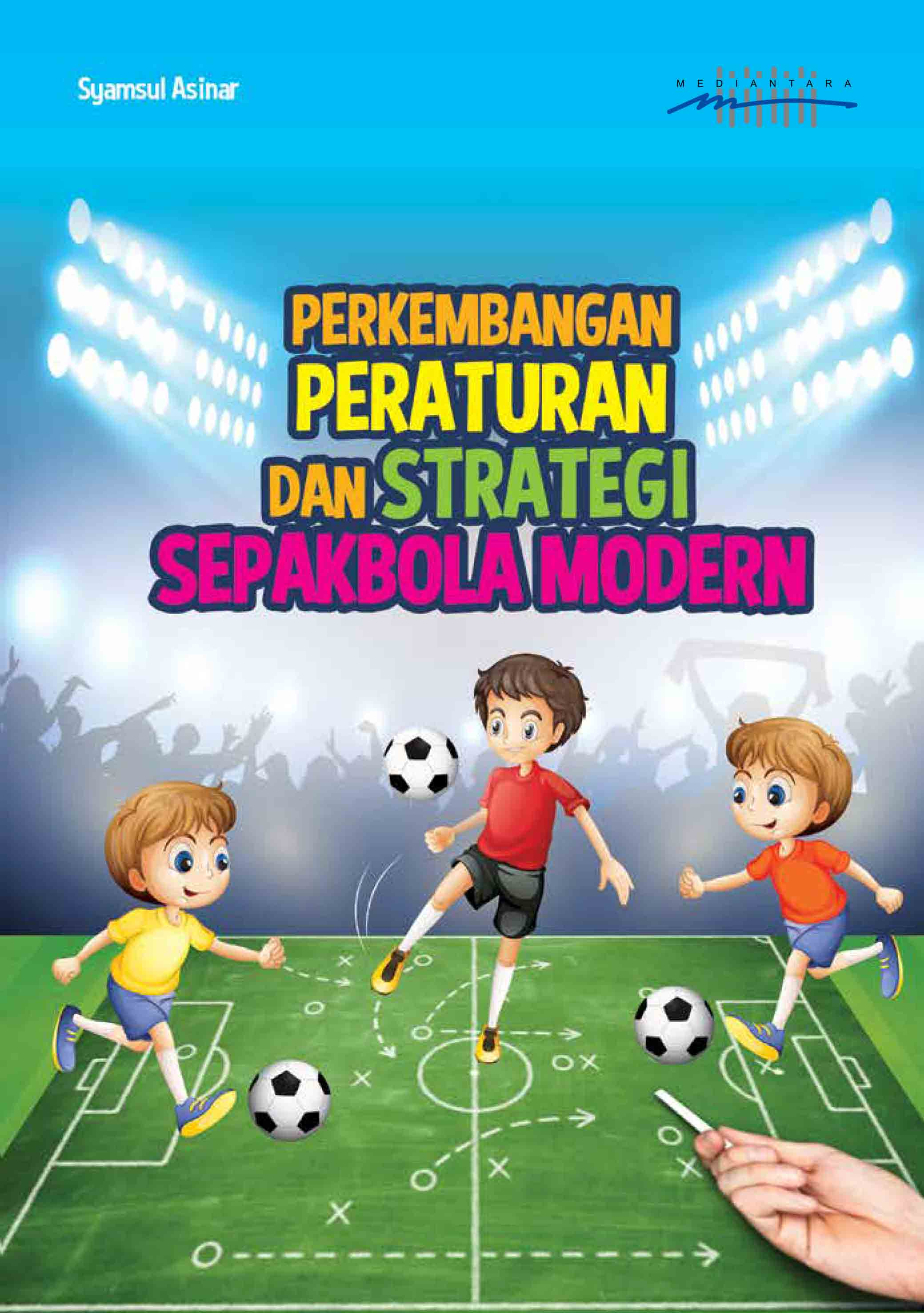 Perkembangan peraturan dan strategi sepak bola modern [sumber elektronis]