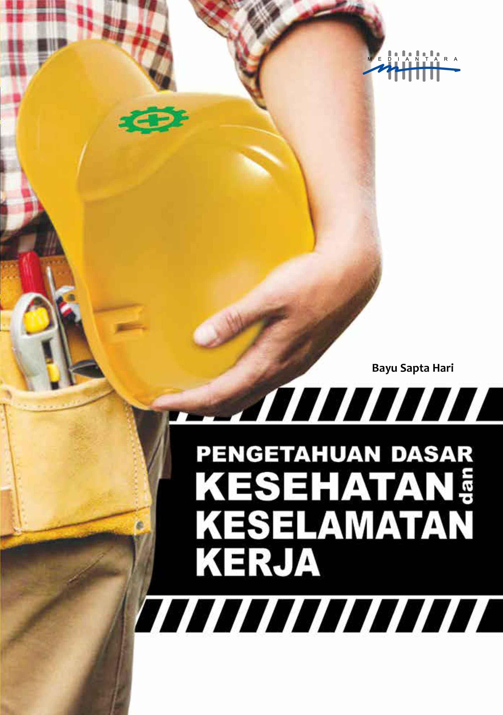 Pengetahuan dasar kesehatan dan keselamatan kerja [sumber elektronis]
