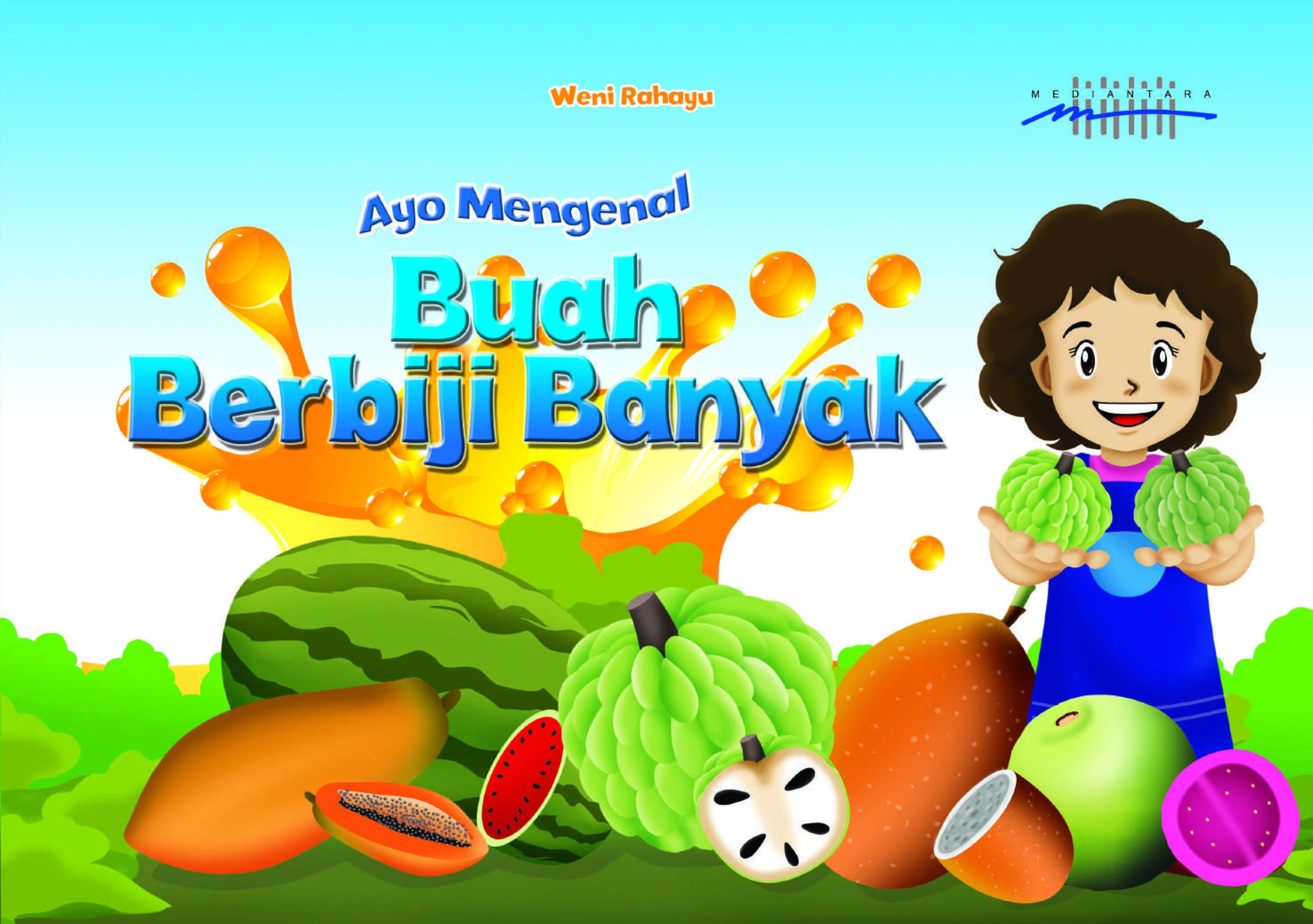 Ayo mengenal buah berbiji banyak [sumber elektronis]