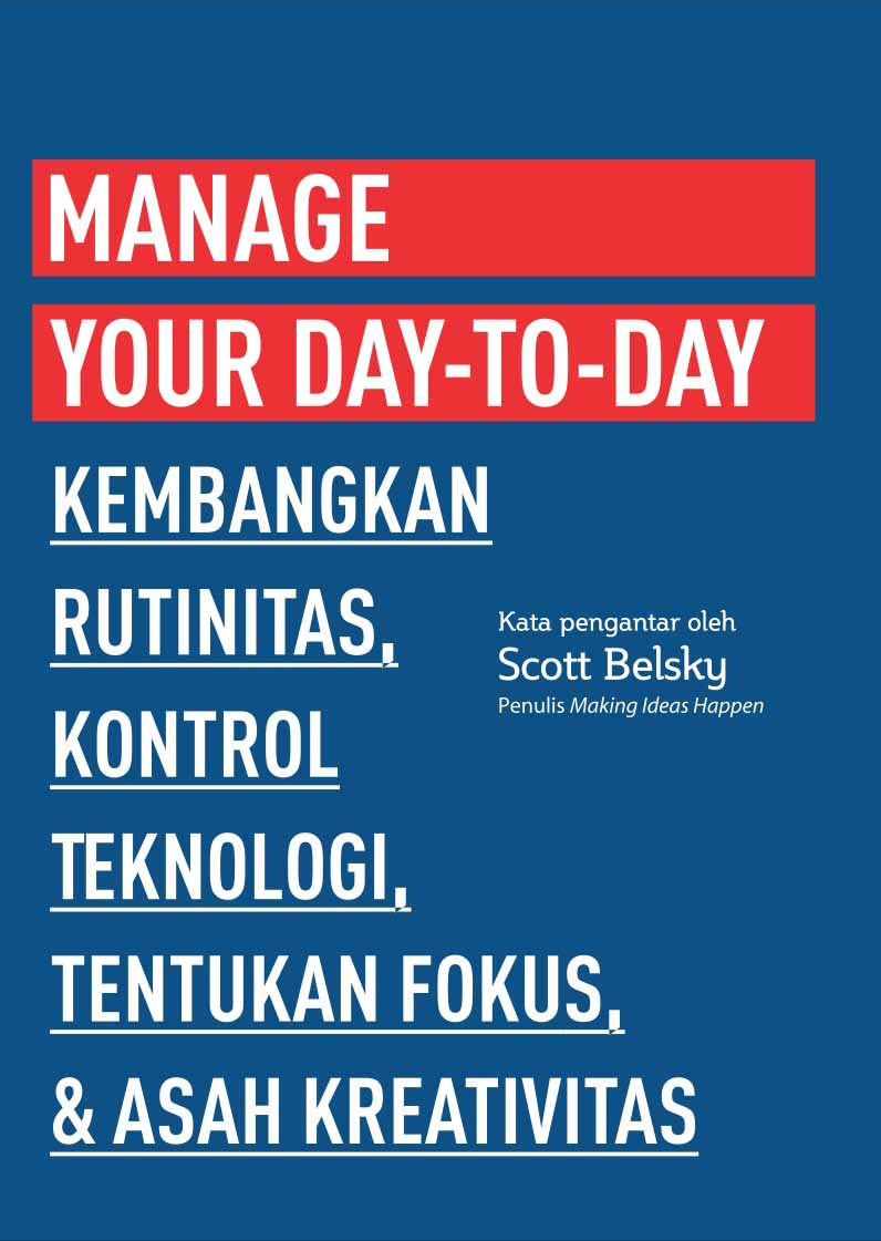 Manage your day-to-day [sumber elektronis]