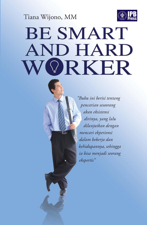 Be smart & hard worker [sumber elektronis]