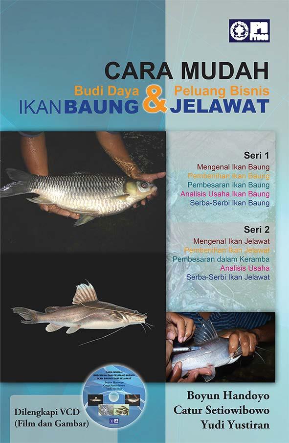 Cara mudah budidaya dan peluang bisnis ikan baung dan jelawat [sumber elektronis]